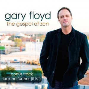 The Gospel of Zen - Gary Lynn Floyd Music